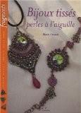 Bijoux tissés : Perles à l'aiguille - Marie Géraud