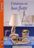 Créations en bois flotté - Denise Hoerner