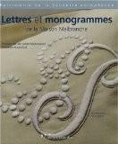 Lettres et monogrammes de la Maison Malbranche : Edition français-anglais-italien - Yvonne Van de Velde-Malbranche