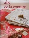 Abc de la couture : Création et techniques - Monique Labrousse
