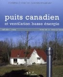 Puits canadien et ventilation basse énergie : Principe et réalisation - Frédéric Loyau