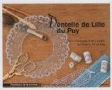 Dentelle de Lille du Puy : Centre d'enseignement de la dentelle au fuseau du Puy-en-Velay - Mick Fouriscot