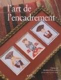 L'art de l'encadrement - Françoise Moulon-Tabournel