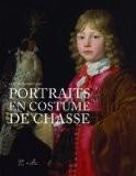 Portraits en costume de chasse - Claude d' Anthenaise
