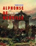 Alphonse de Neuville : 1835-1885 - François Robichon