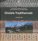 Chalets traditionnels : Architecture paysanne en Savoie - François Isler