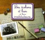 Les écoliers d'hier et leurs instituteurs - Marie-Odile Mergnac