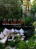 Un art de vivre au jardin : Les jardins provençaux de Michel Semini - Louisa Jones