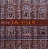 Jaipur : ville nouvelle du XVIIIe siècle au Rajasthan - Alain Borie