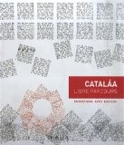 Catalaa : Libre parcours - Françoise Catalaa