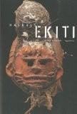 Masques Ekiti : Visages de l'au-delà - Reginald Groux