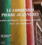 Le Corbusier Pierre Jeanneret : L'aventure indienne, design-art-architecture, édition bilingue français-anglais - Eric Touchaleaume