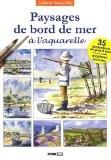 Paysages de bord de mer à l'aquarelle - L Guillaume