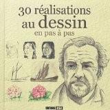 30 r�alisations au dessin en pas � pas - ESI Editions