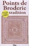 Points de broderie tradition - coffret de 50 fiches + 1 kit complet: toile, aiguille, fils, rubans et perles - Edigo Collectif