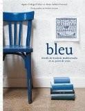 Bleu : Motifs de broderie traditionnelle et au point de croix - Agnès Delage-Calvet