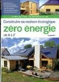 Construire sa maison écologique zéro-énergie de A à Z - Julien Fouin