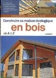 Construire sa maison écologique en bois de A à Z - Julien Fouin
