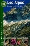 Les Alpes : Paysages naturels, faune et flore - Armand Fayard