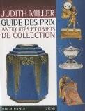 Guide des prix antiquités et objets de collection - Judith Miller