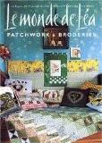 Le monde de Léa : Patchworks & broderies - Léa Stansal