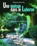 Une maison dans le Luberon - Adrienne Borrelly