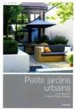 Petits jardins urbains - Pierre Nessmann