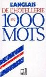 L'anglais de l'hôtellerie en 1000 mots - Leslie Rofe