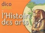 Dico Atlas de l'Histoire des Arts - Christine de Langle
