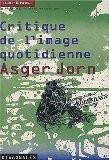 Critique de l'image quotidienne, Asger Jorn - Laurent Gervereau