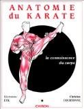 Anatomie du karaté, tome 1 : La Connaissance du corps - Christian Courtonne