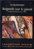 Regards sur le passé et autres textes, 1912-1922 - Wassily Kandinsky