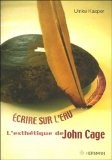 Ecrire sur l'eau : L'esthétique de John Cage - Ulrike Kasper