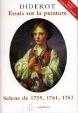 Essais sur la peinture : Salons de 1759, 1761, 1763 - Denis Diderot