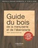 Guide du bois, de la menuiserie et de l'ébénisterie - David Day