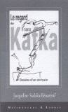 Kafka, dessins d'un écrivain - Jacqueline Sudaka-Bénazéraf
