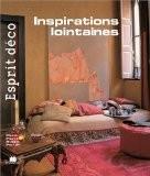 Esprit déco - Inspirations lointaines - Marie-Pierre Dubois Petroff