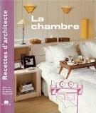 Recettes d'architecte - La chambre - Marie-Pierre Dubois Petroff