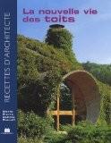 Recettes d'architecte - La Nouvelle Vie des Toits - Marie-Pierre Dubois Petroff