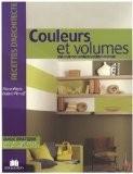 Couleurs et volumes : Près de 150 sources d'inspiration - Marie-Pierre Dubois Petroff