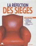 La réfection des sièges - Claude Hache
