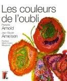 Les couleurs de l'oubli - François Arnold