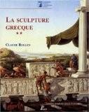 La sculpture grecque. La période classique, volume 2 - Claude Rolley