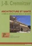 Architecture et santé : Le temps du sanatorium en France et en Europe - Jean-Bernard Cremnitzer