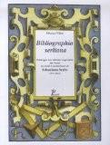 Bibliographia serliana : Catalogue des éditions imprimées des livres du traité d'architecture de Sebastiano Serlio (1537-1681) - Magali Vène