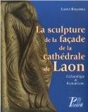 La sculpture de la façade de la cathédrale de Laon : Eschatologie et humanisme (1Cédérom) - Iliana Kasarska