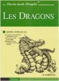 Les Dragons : Apprendre à dessiner pas à pas - Michael Dobrzycki