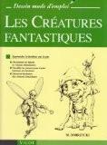 Les Créatures fantastiques : Apprendre à dessiner pas à pas - Michael Dobrzycki