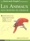 Les animaux aux crayons de couleur - Debra Kauffman Yaun