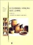 La céramique française sous l'Empire - Michel Dubus